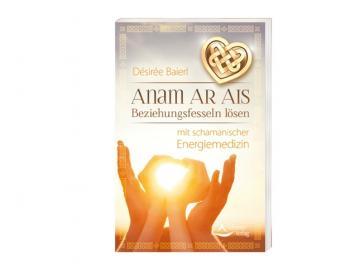 Buch - Anam AR AIS - Beziehungsfesseln lösen   Desiree Baierl