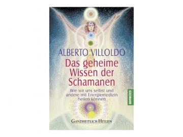 Buch - Das geheime Wissen der Schamanen | Alberto Villoldo