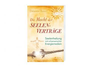 Die Macht der Seelenverträge   Buch von Desiree Baierl