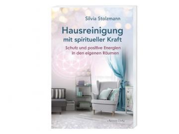 Hausreinigung mit spiritueller Kraft von Silvia Stolzmann