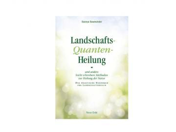 Buch - Landschaft-Quanten-Heilung   Handbuch für Landschaftsheiler von Suraya Baumeister