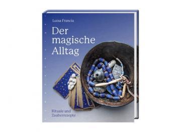 Buch - Der magische Alltag | Rituale und Zauberrezepte  von Luisa Francia