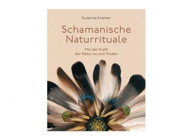 Buch - Schamanische Naturrituale - Mit der Kraft der Natur zu sich selbst finden   Susanne Krämer
