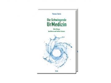 Buch   Die schwingende UrMedizin - Wie Klänge berühren und heilen können