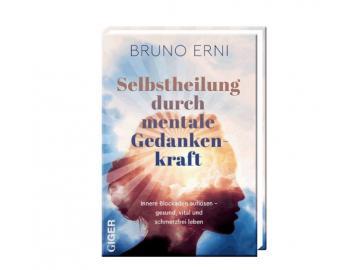 Buch | Selbstheilung durch mentale Gedankenkraft | Bruno Erni